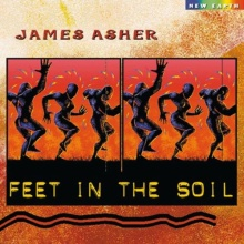 Asher, James: Feet in the Soil (CD)