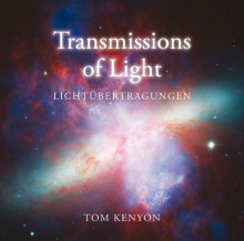 Kenyon, Tom: Transmissions of Light - Lichtübertragungen...