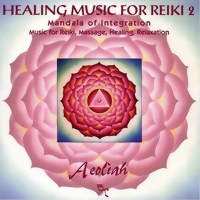 Aeoliah Healing Music for Reiki Vol. 2