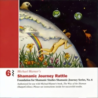 Michael Harner Shamanic Journey Rattle Vol. 6