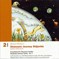 Michael Harner Shamanic Journey Didjeridou Vol. 2