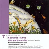Michael Harner Shamanic Journey Multiple Drumming Vol. 7