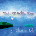 shaina-noll-you-can-relax-now-small.jpg