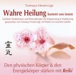 Tanmaya Honervogt Wahre Heilung kommt von Innen - Körper & Energiekörper stärken mit Reiki
